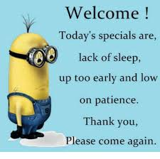 Thank You Come Again Meme - welcome today s special are lack of sleep up too early and low on