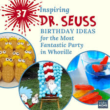 dr seuss party ideas 34 dr seuss birthday party ideas to celebrate baby s year