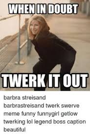 Barbra Streisand Meme - barbra streisand meme and train barbra streisand ditty it