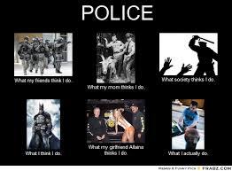 What Society Thinks I Do Meme - police meme generator what i do