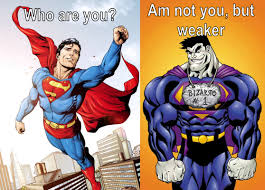 Who Are You Meme - bizarro i m you but stronger know your meme