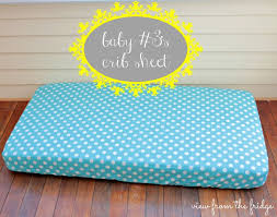 Mini Crib Sheet Tutorial Sew A Crib Sheet Baby 3 Gets Bedding View From The