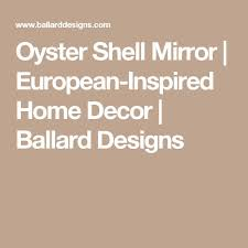 European Inspired Home Decor Best 25 Shell Mirrors Ideas On Pinterest Sea Shell Mirrors