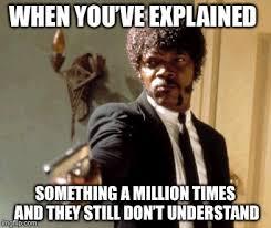 Meme Explained - say that again i dare you meme imgflip