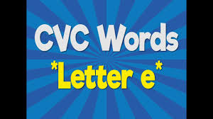 cvc words letter e consonant vowel consonant phonics song
