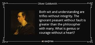 oliver goldsmith quote both wit and understanding are trifles
