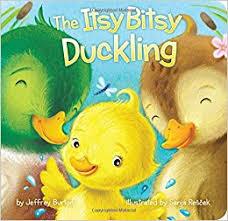 the itsy bitsy duckling 9781481486552 jeffrey