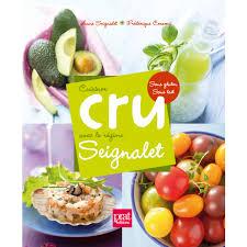 cuisiner cru 70 recettes food editions prisma livre cuisiner cru avec le régime seignalet