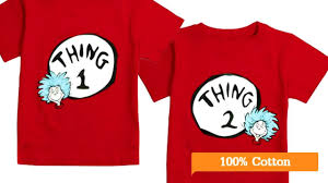 dr seuss thing 1 and thing 2 tee shirt pair by think twins youtube