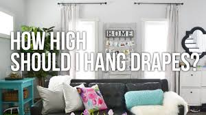 how high to hang curtains tip tuesday how high should i hang drapes youtube