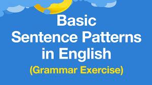 sentence patterns english exercises learn basic sentence patterns in english english grammar exercises