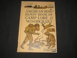 American Woodcrafters Supply American Boys U0027 Handy Book Of Camp Lore U0026 Woodcraft Dan Beard