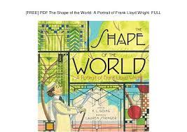 frank lloyd wright biography pdf free pdf the shape of the world a portrait of frank lloyd wright
