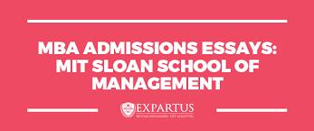 expartus mba admissions essays mit sloan som