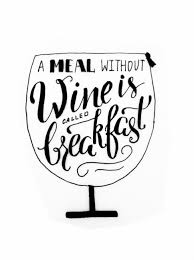a meal without wine is called breakfast a meal without wine is called breakfast skillshare projects