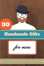 30 handmade gift ideas for men 30th gift and craft