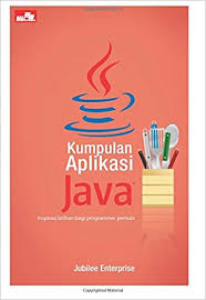 kumpulan tutorial java netbeans kumpulan aplikasi java indonesian edition jubilee enterprise