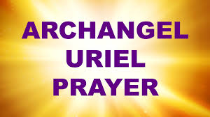 archangel uriel prayer for clarity focus and inspiration angel