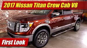 2017 nissan titan crew cab 2017 nissan titan crew cab v8 first look youtube