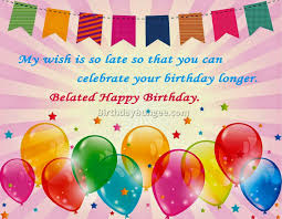 awesome happy belated birthday wishes plan best birthday quotes