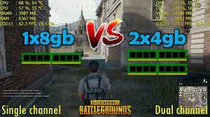 pubg 8gb ram pubg dual channel vs single channel 8gb 1x8gb vs 2x4gb ram