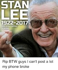 Stan Meme - stan le 1922 2017 n and still going strong rip btw guys i can t