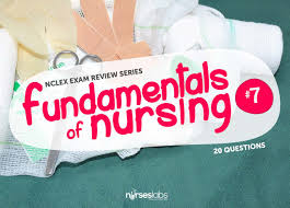 fundamentals of nursing nclex practice quiz 7 20 items u2022 nurseslabs