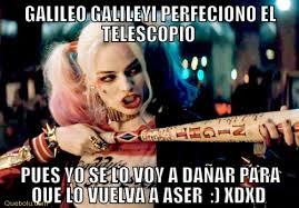 Galileo Meme - galileo galileyi perfeciono el telescopio pues memes en quebolu