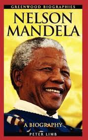 nelson mandela official biography nelson mandela a biography by peter limb