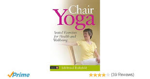 Armchair Exercises For The Elderly Dvd Chair Yoga Seated Exercises For Health And Wellbeing Amazon Co