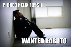 Helix Fossil Meme - picked helix fossil wanted kabuto first world woes quickmeme