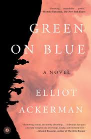green on blue book by elliot ackerman official publisher page