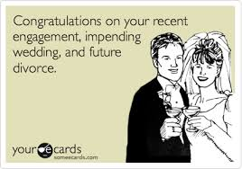 Congrats On Your Divorce Card Congratulations On Your Recent Engagement Impending Wedding And