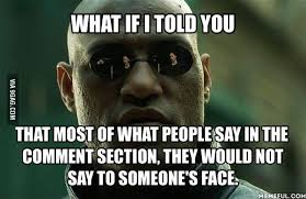 Say That To My Face Meme - yeah really go ahead and say that to my face and see what