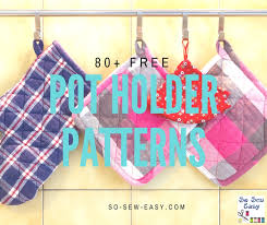 80 free pot holder patterns to sew so sew easy