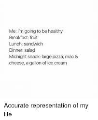 Fruit Salad For Dinner Meme - me i m going to be healthy breakfast fruit lunch sandwich dinner