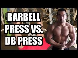 Bench Press Vs Dumbbell Press Barbell Press Vs Dumbbell Press For Chest Which Is Better Youtube