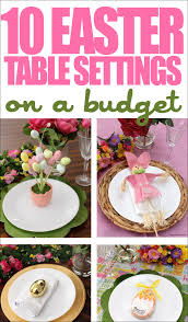 10 easter table setting ideas on a budget how to nest for less
