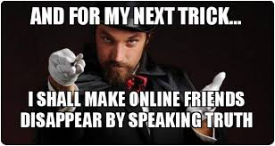 Make Online Meme - and for my next trick i shall make online friends disappear by