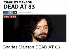 Charles Manson Meme - charles manson dead at 83 11192017920 pm pst exclusive charles