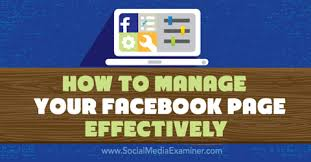 how to manage your facebook page effectively social media examiner