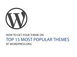how to get your theme on top 15 popular themes at org