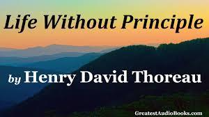 education quotes henry david thoreau life without principle by henry david thoreau full audiobook