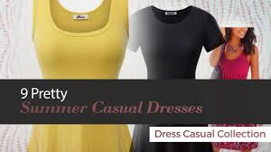 9 pretty summer casual dresses dress casual collection youtube