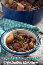 hoosier stew green beans potatoes and smoked sausage beyer beware