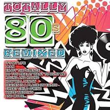 totally 80s cd various artists totally 80s remixed cd new ebay