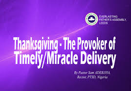 thanksgiving the provoker of timely miracle delivery by pastor