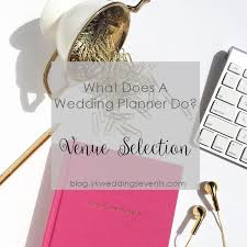 what does a wedding planner do mini series what does a wedding planner do venue selection