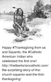 riot happy thanksgiving from us and squanto the catholic american
