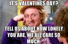 All Day Meme - 18 funniest valentine s day memes best v day memes 2018
